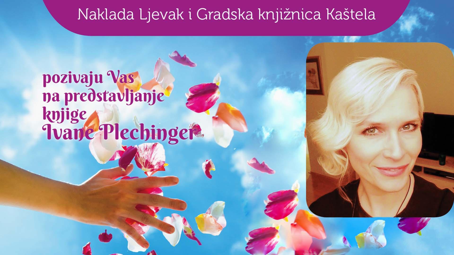 """Predstavljanje knjige Ivane Plechinger """"Ono što ostaje, uvijek ljubav je"""""""
